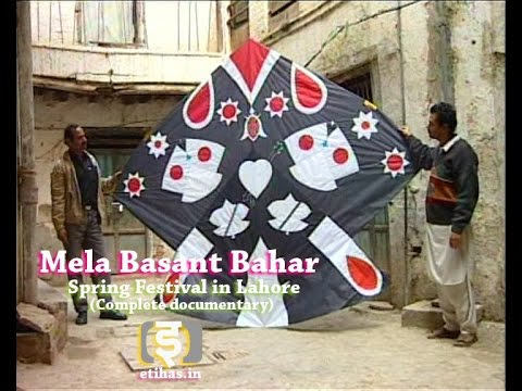 Mela Basant Bahar – a documentary film about Lahore's Basant