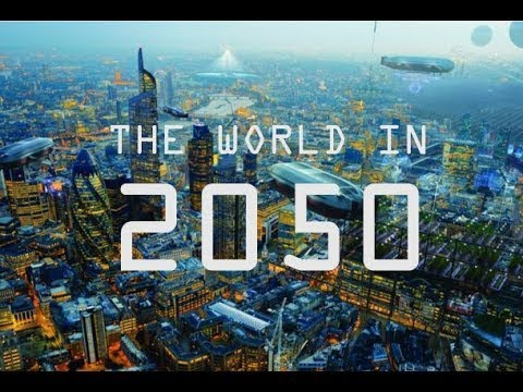 The World In 2050 [The Real Future Of Earth] – Full BBC Documentary 2018